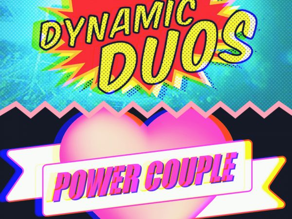 Dynamic Duos and Power Couples Collage